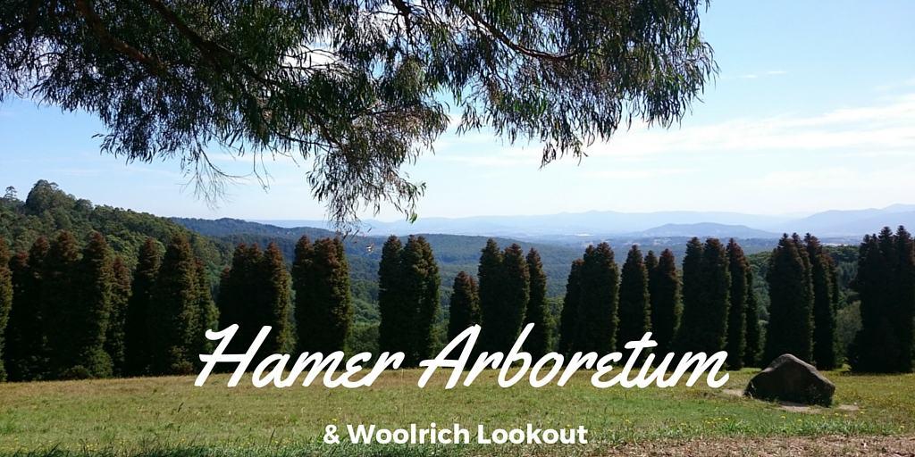 Hamer Arboretum & Woolrich Lookout Dandenong Ranges