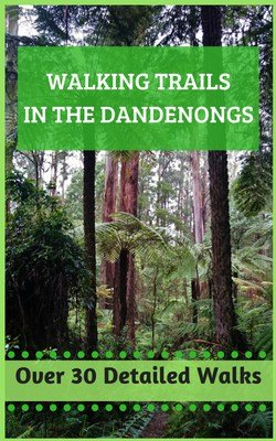 Walking Trails in the Dandenong Ranges